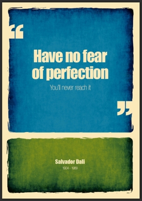 Have-no-fear-of-perfection-you-will-never-reach-it